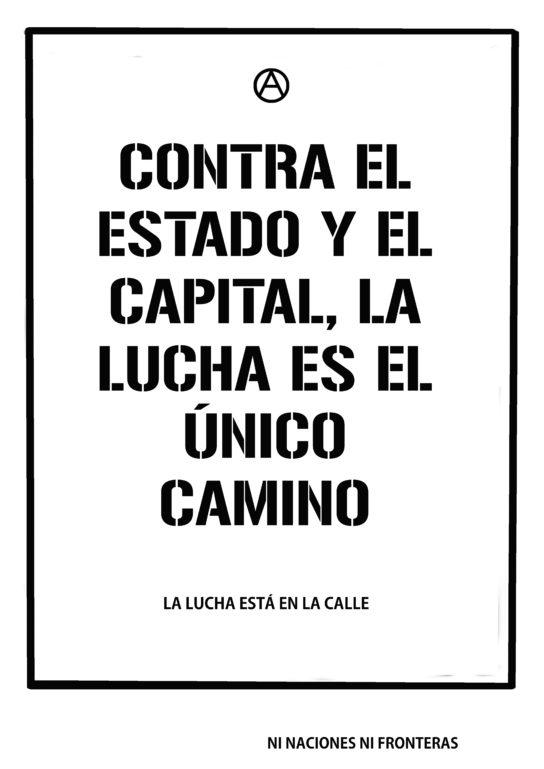 Gegen den Staat und das Kapital, Der Kampf ist der einzige Weg. Der Kampf findet auf der Straße statt.Keine Nationen oder Grenzen
